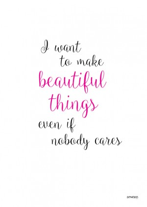 I Want To Make Beautiful Things